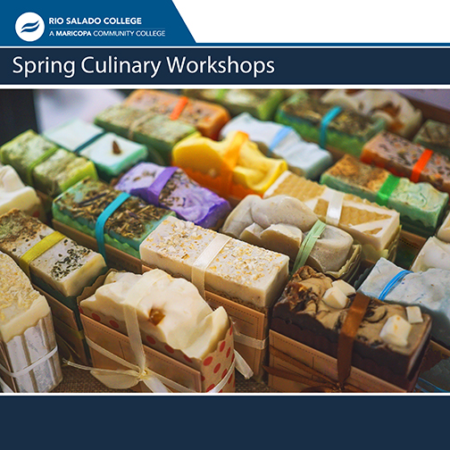 Poster for workshop featuring colorful bars of soap wrapped in a variety of ribbon and paper. Text: Rio Salado College Spring Culinary Workshops