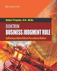 Doktrin Business Judgment Rule; Aplikasinya dalam Hukum Perusahaan Modern