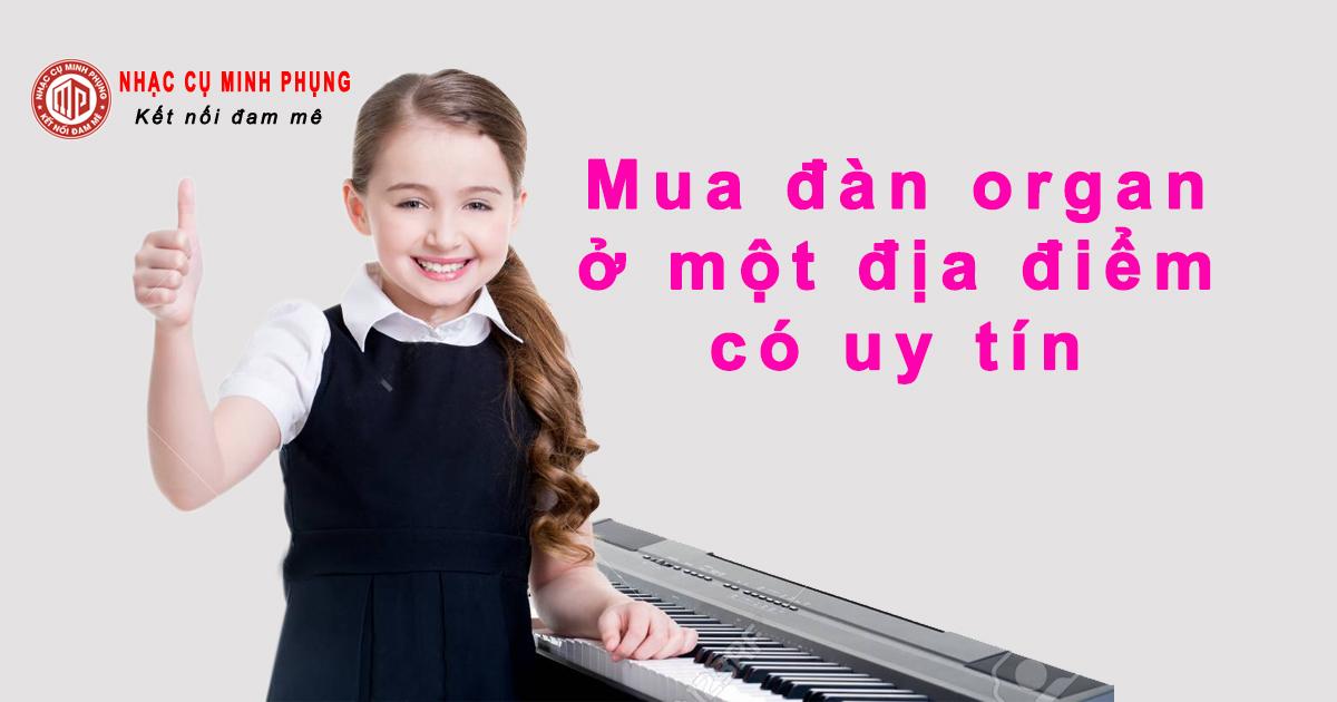 Mua đàn organ cho bé mới học ở một địa điểm có uy tín