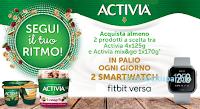 Logo ''Segui il tuo ritmo'' con Activia e vinci ogni giorno 2 Smartwatch Ftibit Versa