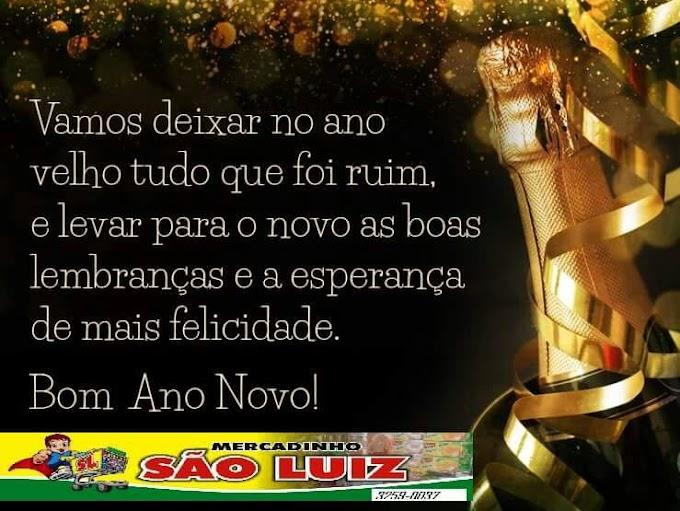 O mercadinho São Luiz deseja um feliz ano novo aos seu clientes e amigos