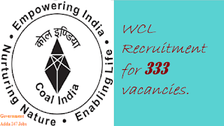 WCL Recruitment for 333 vacancies.