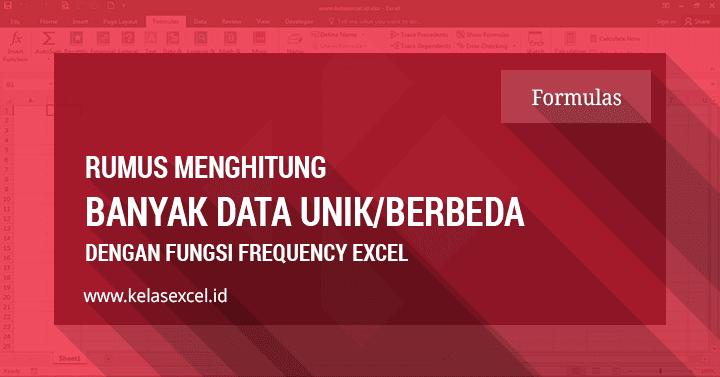 Menghitung Jumlah Data Unik Yang Berbeda Di Excel