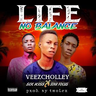 Veezcholley ft SixKiss x StarFocus - Life No Balance