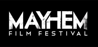 Mayhem Film Festival open call for short films and launch Early Bird passes!!