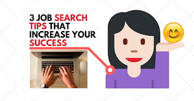 3 Job Search Tips That Increase Your Success