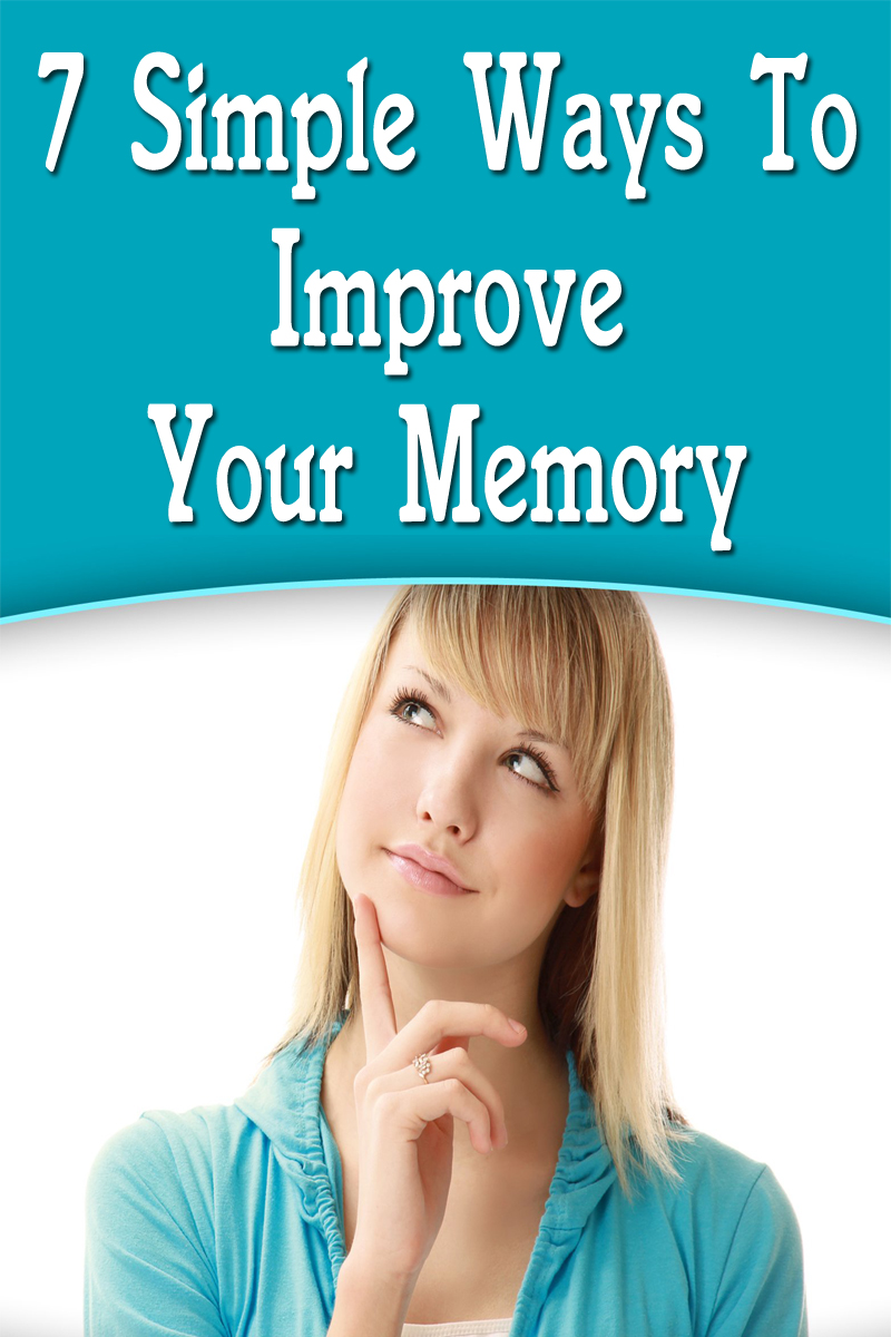 7 Simple Ways To Improve Your Memory