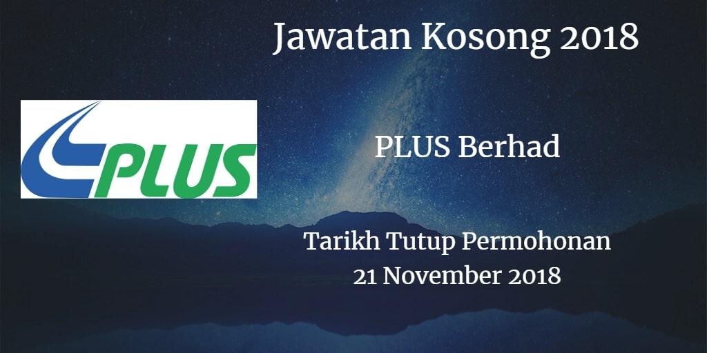 Jawatan Kosong PLUS Berhad 21 November 2018