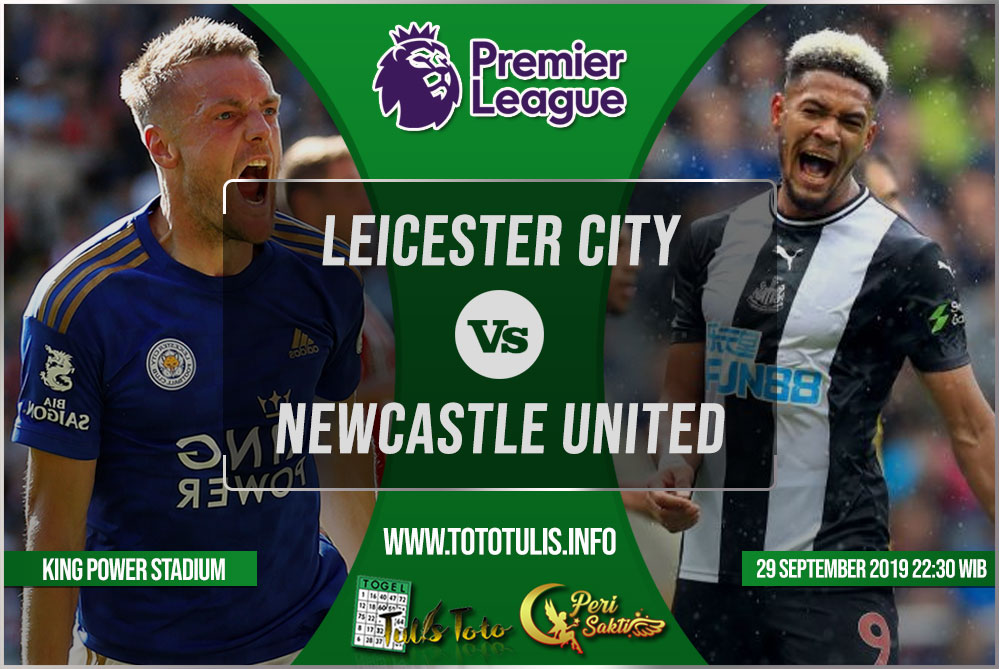 Prediksi Leicester vs Newcastle 29 September 2019
