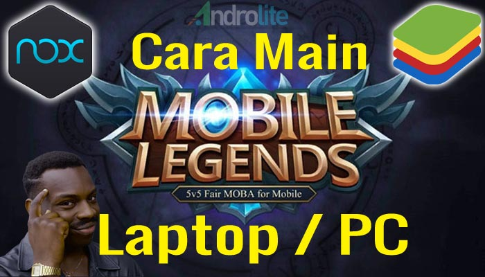 Cara Gampang Bermain Mobile Legends Di Komputer (Laptop / Pc)