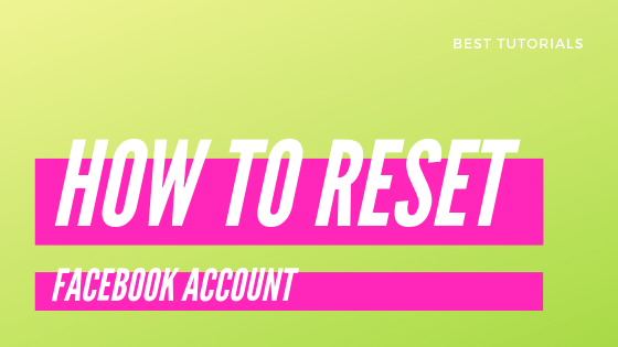 How Do I Reset My Facebook Page<br/>