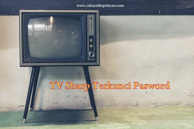 TV Sharp terkunci pasword