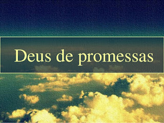 As Promessas de Deus vão se cumprir na sua vida!!!
