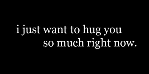 I Just Wanna Cuddle With You Quotes: The Tarnished Halo: I JUST Want To Hug You Right Now