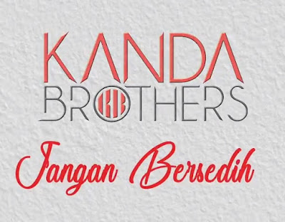 Lirik Lagu Kanda Brothers - Jangan Bersedih