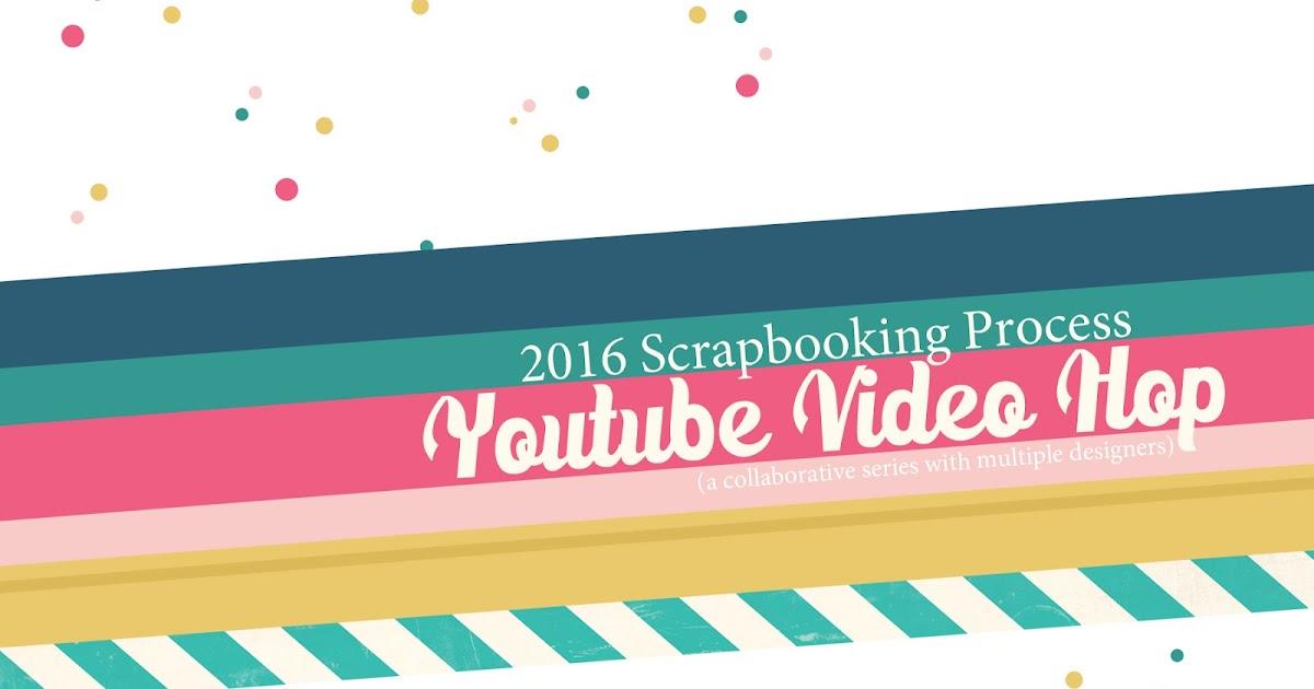 Meet Six Amazing Scrapbooking Youtubers Jen Gallacher