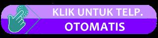 KLIK DISINI UNTUK TELPON OTOMATIS