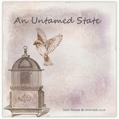 An Untamed State title image with bird flying outside bird cage in a vintage style with purple and brown tones; 'Book Review @ dorareads.co.uk' is written in the bottom-right corner
