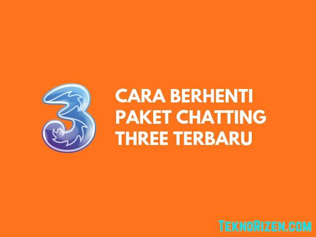 Cara Stop Paket Chatting 3 Tri Terbaru 2019