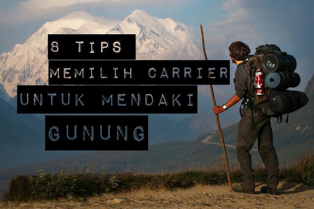 8 tips sederhana memilih carrier untuk mendaki gunung