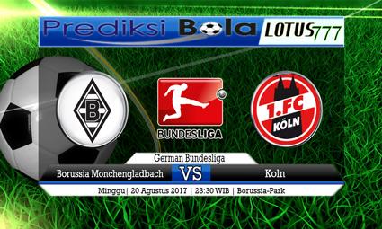 Prediksi Antara Borussia Monchengladbach vs Koln Tanggal 20 Agustus 2017