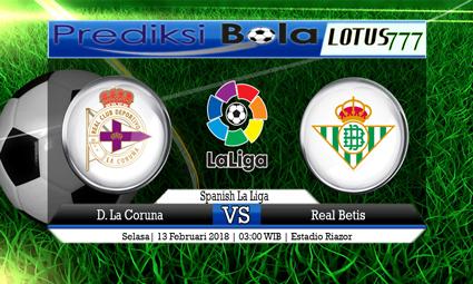 PREDIKSI  SKOR  D. La Coruna vs Real Betis  13 Februari 2018