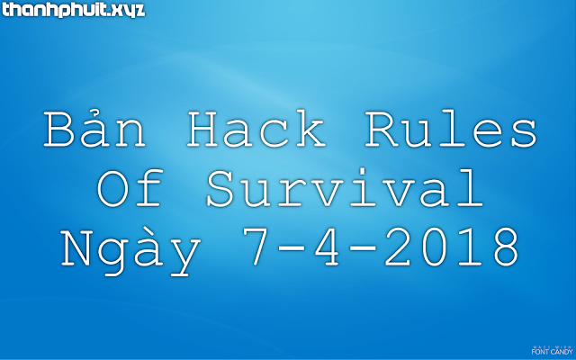 Bản Hack Rules Of Survival Ngày 7-4-2018