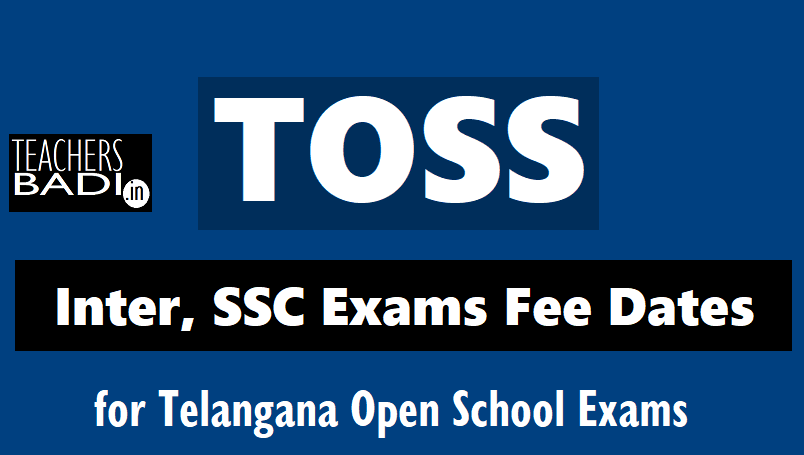 TOSS Inter, SSC Exams Fee Schedule /Dates for 2019 Public