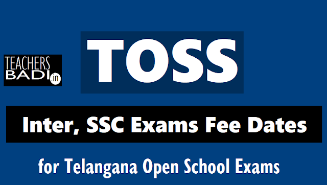 toss inter ssc exams fee schedule,dates for october 2019 public examinations,toss exams fee schedule,dates,toss ssc inter public exams, telanganaopenschool.org