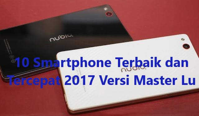 10 Smartphone Terbaik 2017 Versi Master Lu