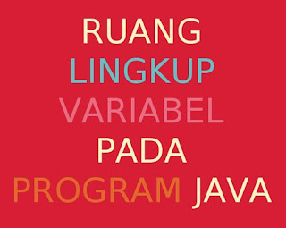 ruang_lingkup_variabel_java