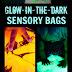 Glowing Sensory Bags