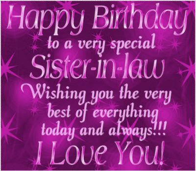 Happy Birthday wishes for sister in law: wishing you the very best of everything today and always