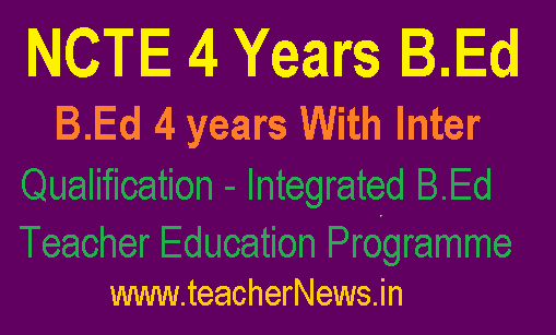 B.Ed 4 years With Inter Qualification - Integrated B.Ed Teacher Education Programme Guidelines
