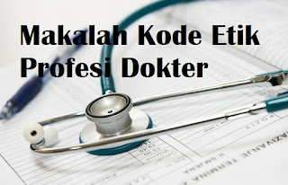 Makalah Kode Etik Profesi Dokter