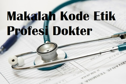 Contoh Makalah Kode Etik Profesi Dokter