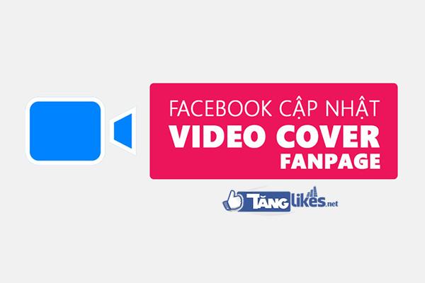 tinh nang video cover fanpage