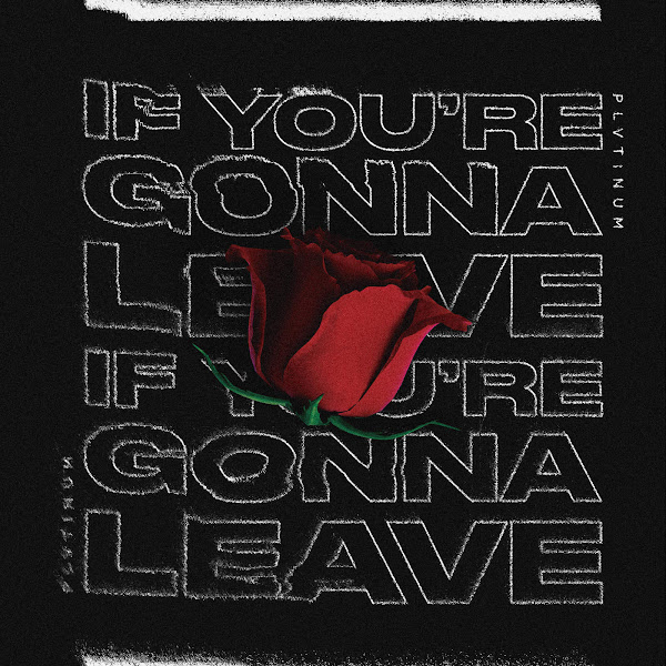 PLVTINUM - If You´re Gonna Leave - Single Cover