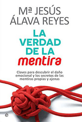 LIBRO - La verdad de la mentira María Jesús Álava Reyes  (La Esfera de los Libros - 18 octubre 2016) Edición papel & digital ebook kindle AUTOAYUDA - PSICOLOGIA Comprar en Amazon España