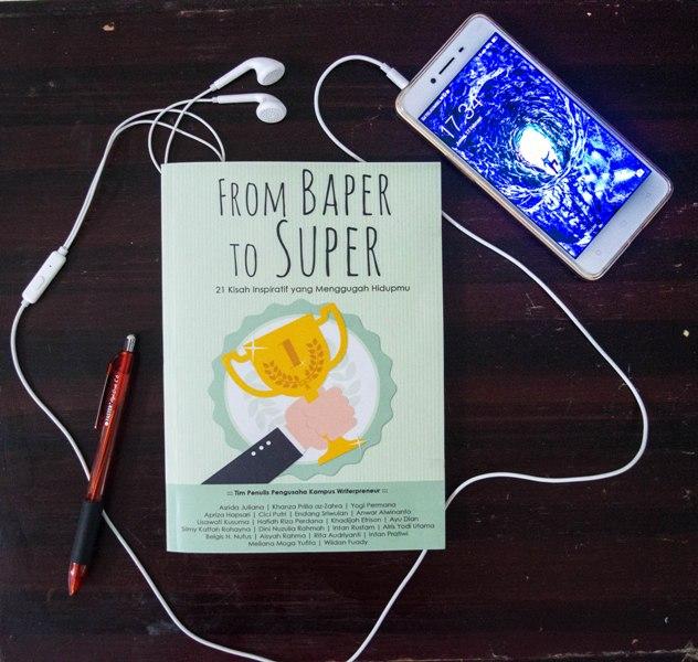 Resensi Buku From Baper To Super, Buku yang Isinya Tidak akan Expired Ditelan Jaman