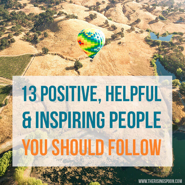 13 Positive, Helpful & Inspiring People You Should Follow