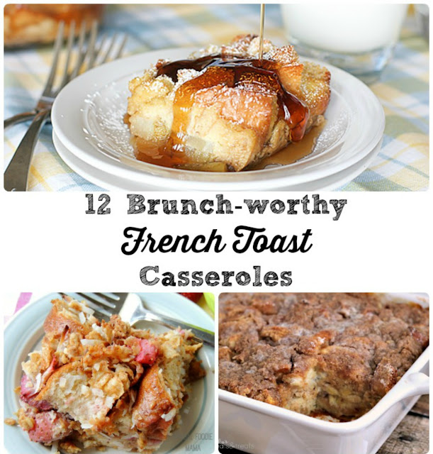These 12 Brunch-worthy French Toast Casseroles would make the perfect hassle free & tasty addition to that next big weekend brunch menu you may be planning.