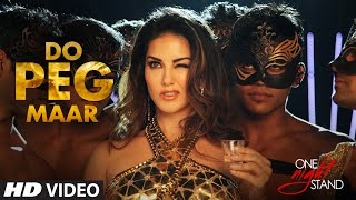 DO PEG MAAR Video Song _ ONE NIGHT STAND _ Sunny Leone _ Neha Kakkar _ T-Series