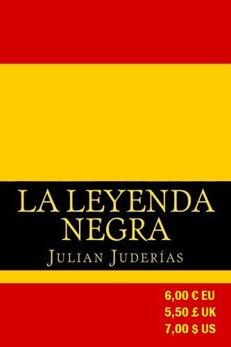 LA LEYENDA NEGRA, JULIAN JUDERIAS