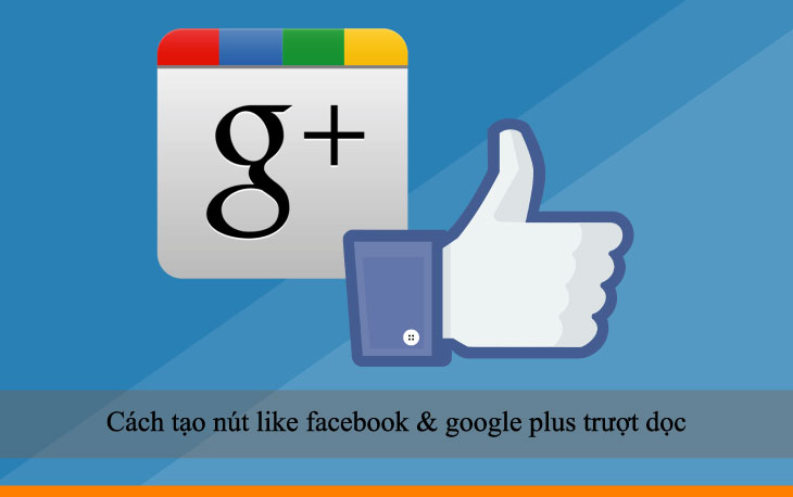 Cách tạo nút like facebook & google plus trượt dọc