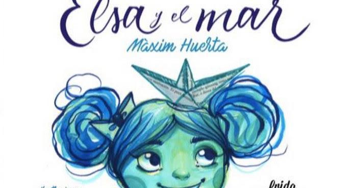 Libros y juguetes 1demagiaxfa libro elsa y el mar for Maxim huerta libros