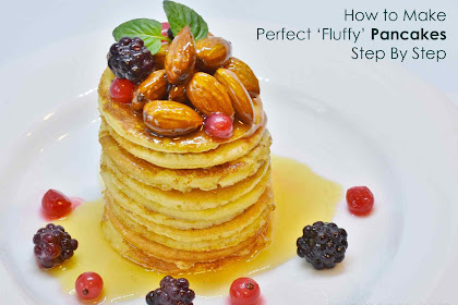 How to Make Perfect 'Fluffy' Pancakes Step By Step