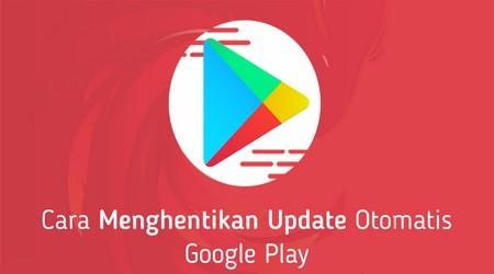 Cara Supaya Google Play Store Tidak Update Otomatis Di Android 2