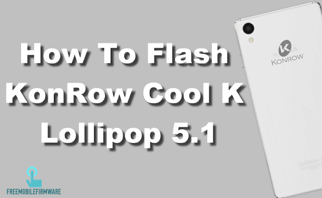 How To Flash KonRow Cool K Lollipop 5.1