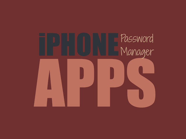 Best iPhone Password Manager Apps